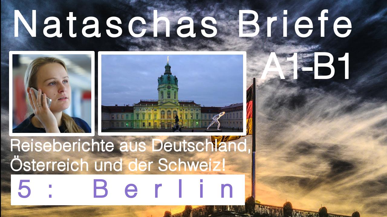 """Brief Deutsch Prüfung schreiben: """"5 Berlin (Deutschland)"""" Information über Berlin & Nataschas Reise"""