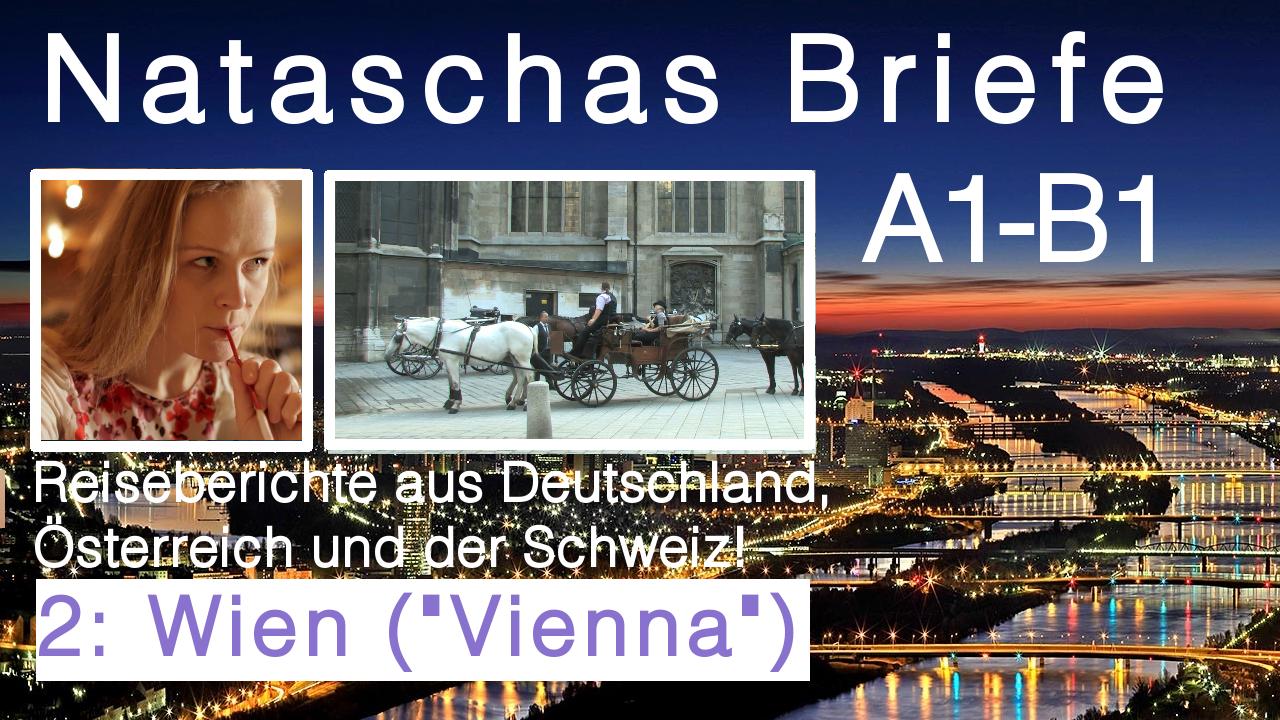 """Brief Deutsch Prüfung schreiben: """"2 Wien"""" Hier erfährst du alles über Wien und Nataschas Wien-Reise"""
